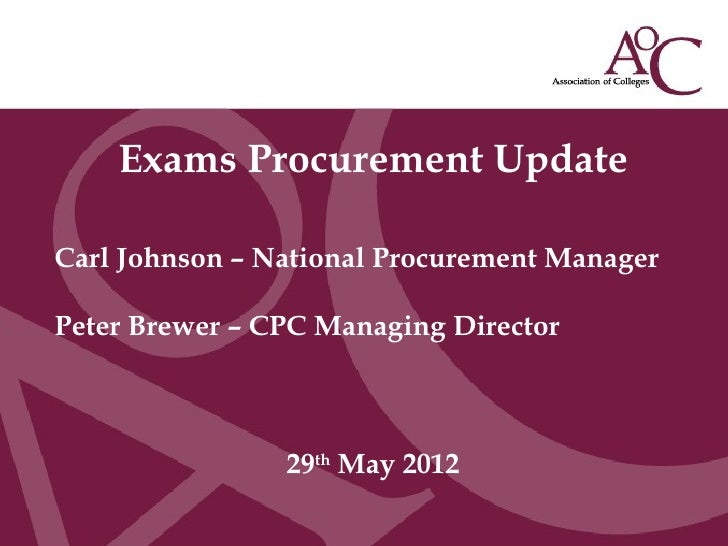 Title of the slideSecond line of the slide        Exams Procurement Update  Carl Johnson – National Procurement Manager  P...