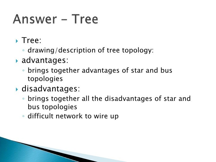 advantage of star topology Revise network types and topologies for ict gcse and find out what servers can  provide users  advantages and disadvantages of a star network.
