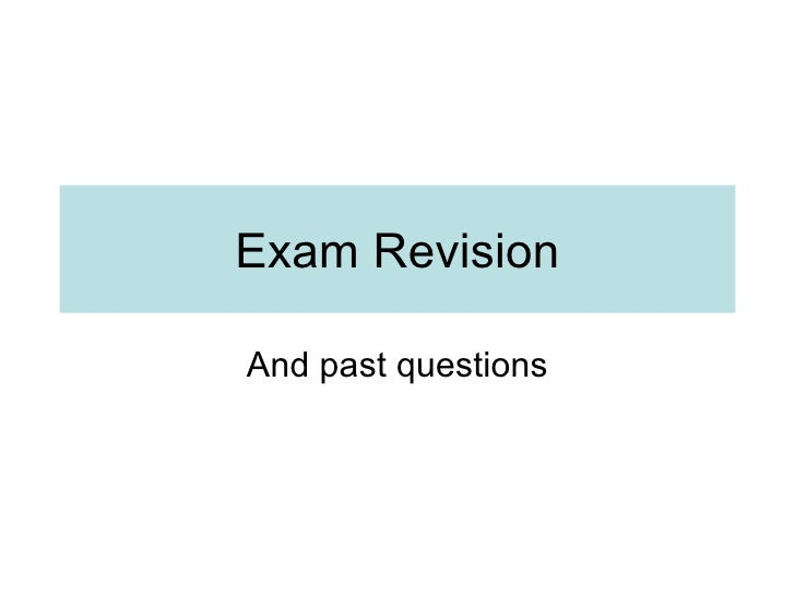 Exam Revision And past questions