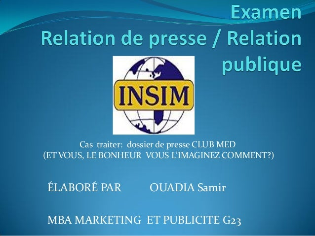 ÉLABORÉ PAR OUADIA Samir MBA MARKETING ET PUBLICITE G23 Cas traiter: dossier de presse CLUB MED (ET VOUS, LE BONHEUR VOUS ...