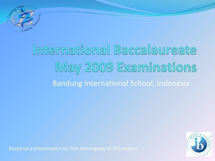 Bandung International School, Indonesia     Based on a presentation by Tom Hemingway of TED Ankara                        ...