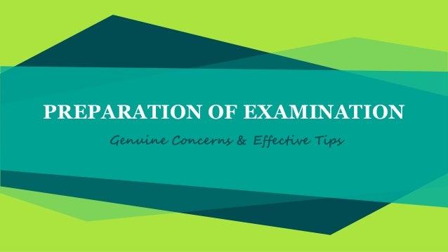 PREPARATION OF EXAMINATION Genuine Concerns & Effective Tips