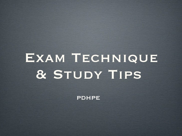 Exam Technique & Study Tips  <ul><li>PDHPE </li></ul>