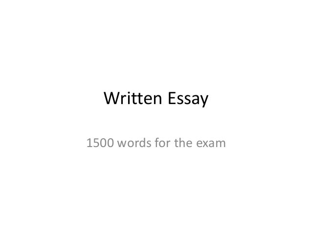 Written Essay 1500 words for the exam