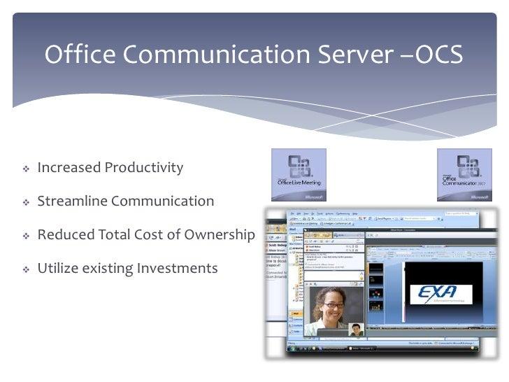 Exchange Server <br />Office Communication Server –OCS<br />Dynamics CRM<br />Enterprise Project Management –EPM<br />Shar...