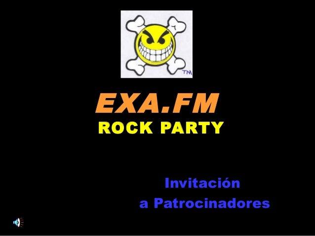 PPrreesseennttaa::  EEXXAA..FFMM  RROOCCKK PPAARRTTYY  Invitación  a Patrocinadores