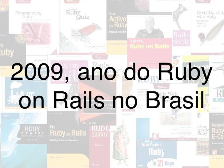 2009, ano do Ruby  on Rails no Brasil