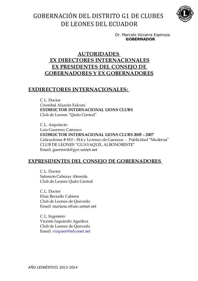 GOBERNACIÓN DEL DISTRITO G1 DE CLUBES DE LEONES DEL ECUADOR Dr. Marcelo Vizcarra Espinoza GOBERNADOR AUTORIDADES EX DIRECT...