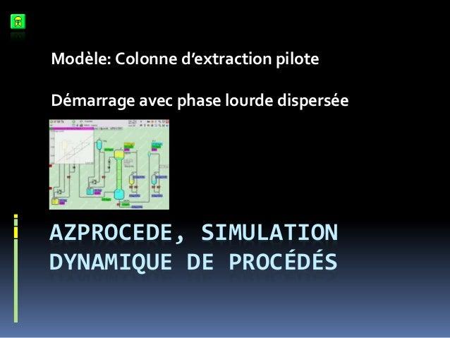 Modèle: Colonne d'extraction pilote  Démarrage avec phase lourde dispersée  AZPROCEDE, SIMULATION DYNAMIQUE DE PROCÉDÉS