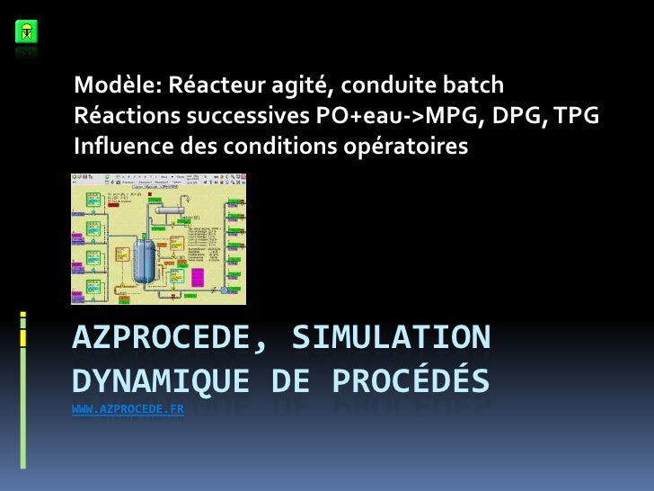 Azprocede, simulation dynamique de procédéswww.azprocede.fr<br />Modèle: Réacteur agité, conduite batch<br />Réactions suc...