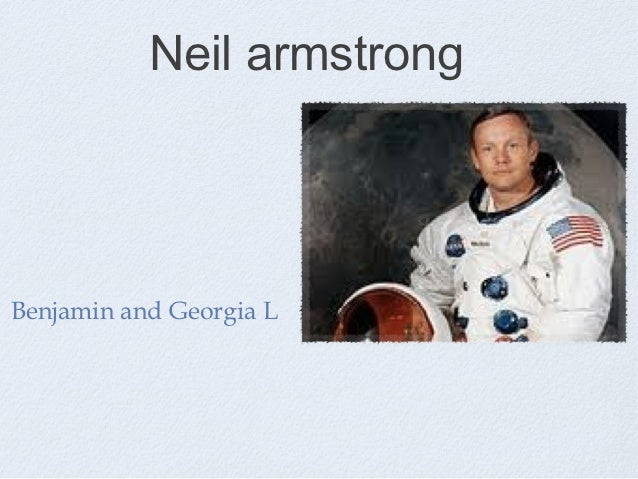 Neil armstrongBenjamin and Georgia L