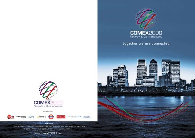 together we are connected  Working With: KEYMILE access to the world  Head Office Comex 2000 (UK) Limited, Unit 3 Stadium ...