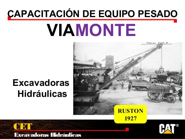 Excavadoras Hidráulicas CET CAPACITACIÓN DE EQUIPO PESADO VIAMONTE Excavadoras Hidráulicas RUSTON 1927