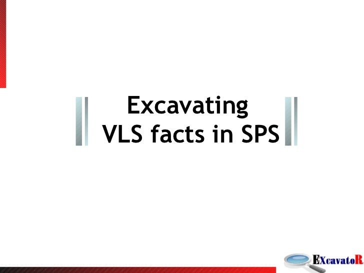 Excavating  VLS facts in SPS