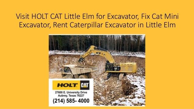 Call (214) 585- 4000 HOLT CAT Little Elm Store  Excavator