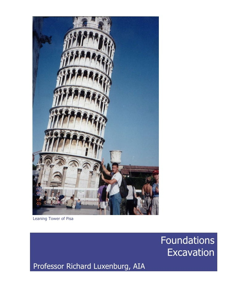 Foundations & Excavation Leaning Tower of Pisa Professor Richard Luxenburg, AIA