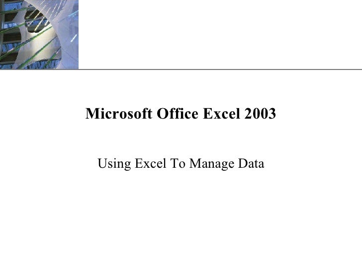 Microsoft Office Excel 2003 Using Excel To Manage Data