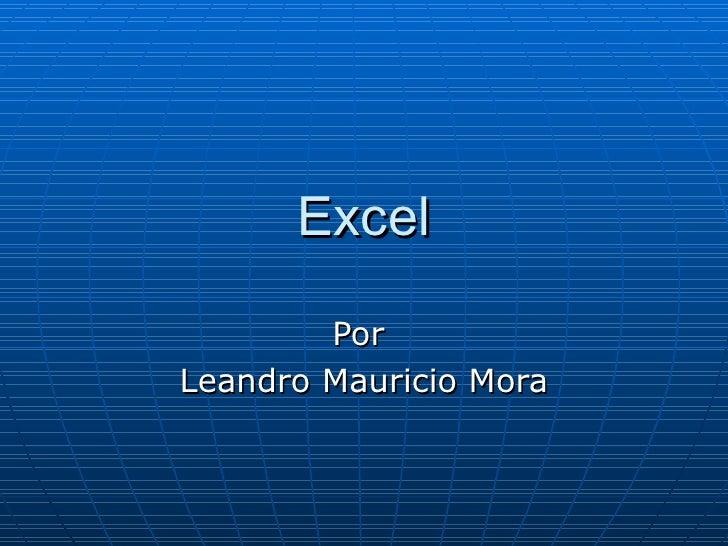 Excel Por  Leandro Mauricio Mora