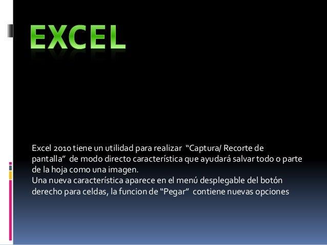 """Excel 2010 tiene un utilidad para realizar """"Captura/ Recorte de pantalla"""" de modo directo característica que ayudará salva..."""