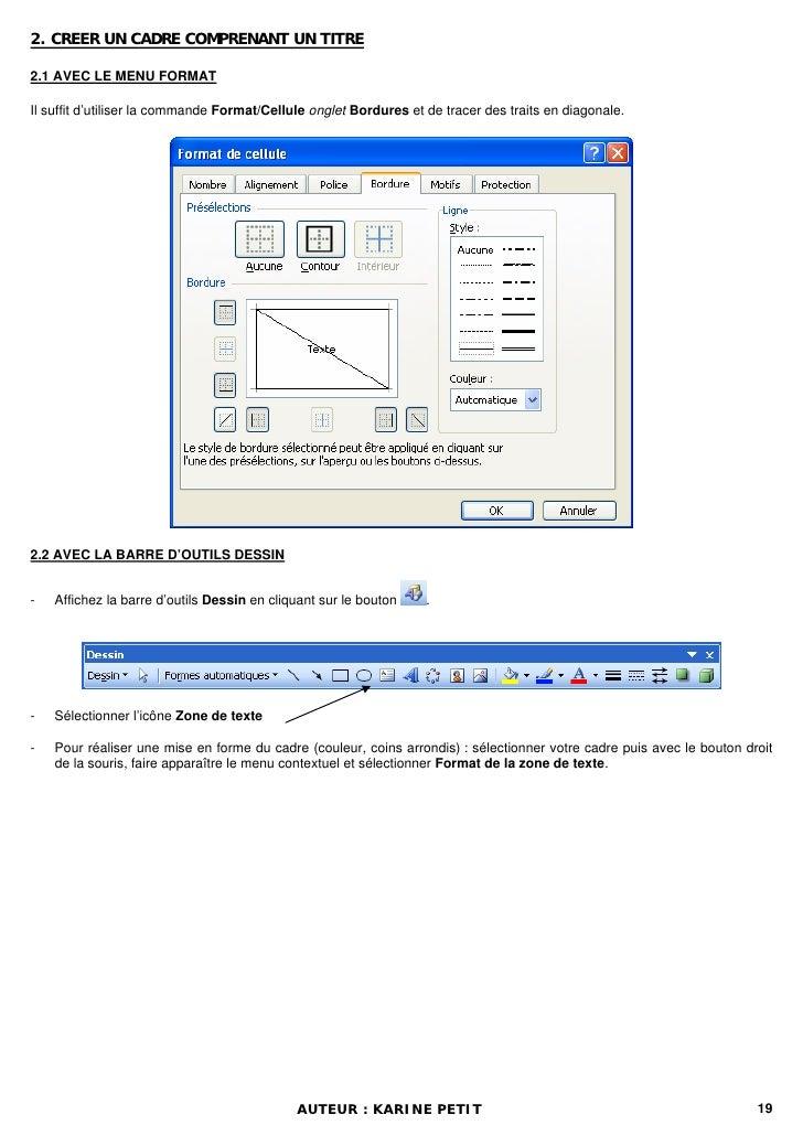 2. CREER UN CADRE COMPRENANT UN TITRE2.1 AVEC LE MENU FORMATIl suffit d'utiliser la commande Format/Cellule onglet Bordure...
