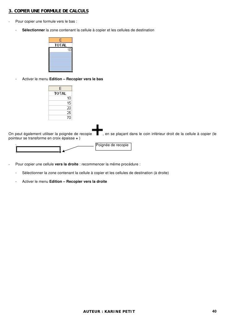 3. COPIER UNE FORMULE DE CALCULS-   Pour copier une formule vers le bas :    -   Sélectionner la zone contenant la cellule...