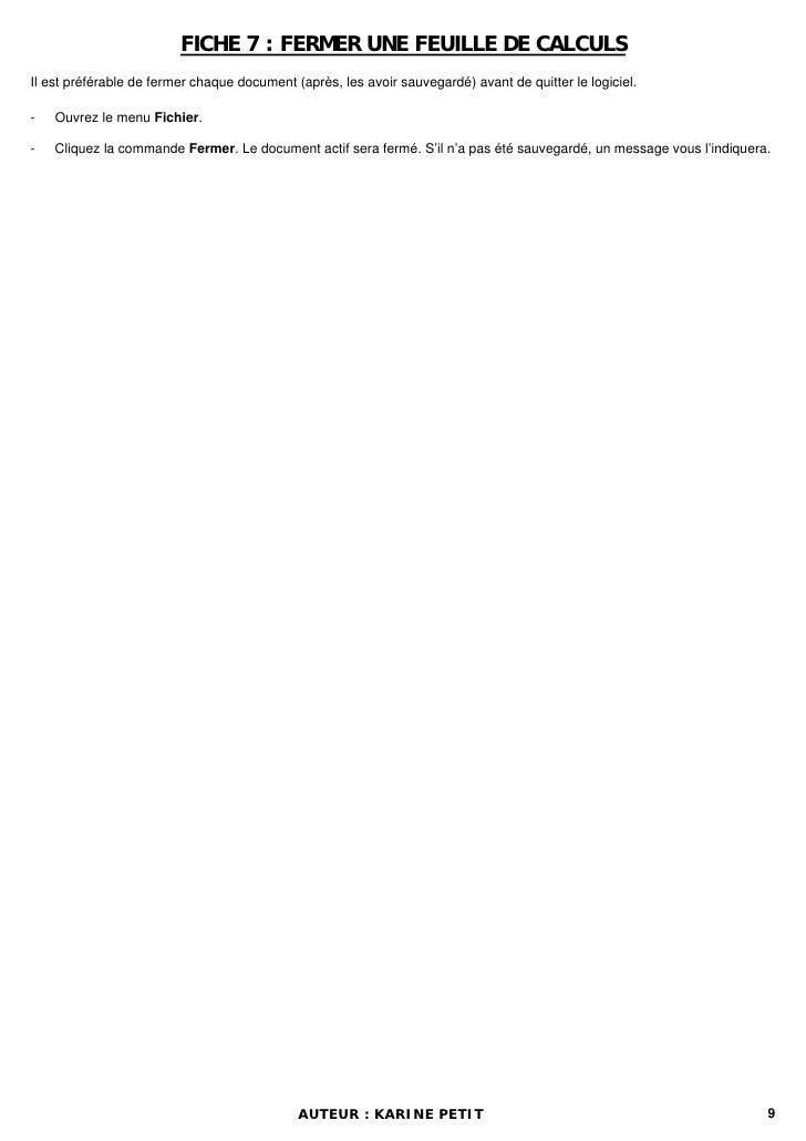 FICHE 7 : FERMER UNE FEUILLE DE CALCULSIl est préférable de fermer chaque document (après, les avoir sauvegardé) avant de ...