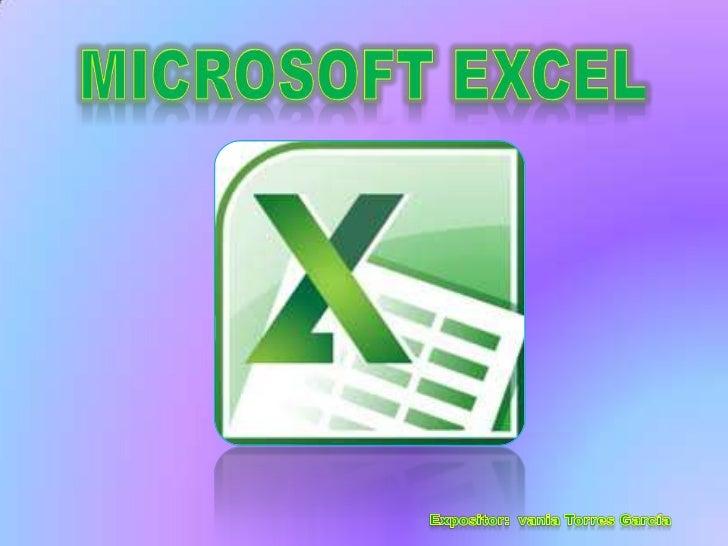 Microsoft Excel<br />Expositor:  vania Torres García<br />