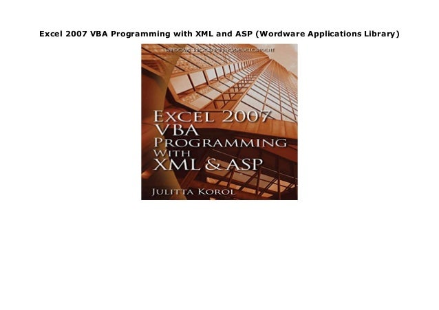 Excel 2007 VBA Programming with XML and ASP (Wordware Applications Li…