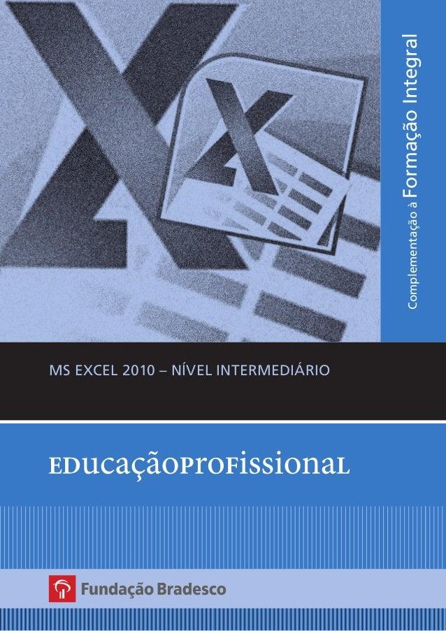 MS EXCEL 2010 – NÍVEL INTERMEDIÁRIO ComplementaçãoàFormaçãoIntegral