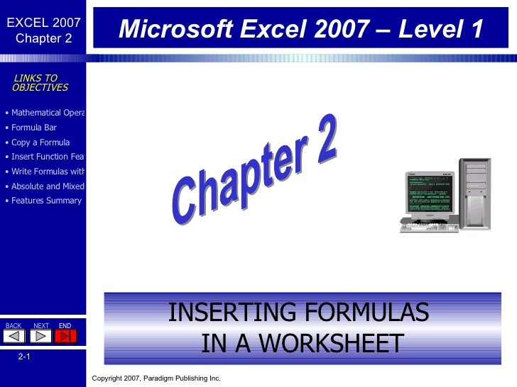 Microsoft Excel 2007 – Level 1 INSERTING FORMULAS  IN A WORKSHEET Chapter 2
