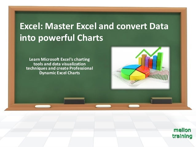 Excel: Master Excel and convert Data into powerful Charts Learn Microsoft Excel's charting tools and data visualization te...