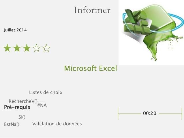 Pré-requis  Informer  Microsoft Excel  Si()  EstNa()  Validation de données  #NA  Juillet 2014  00:20  RechercheV()  Liste...