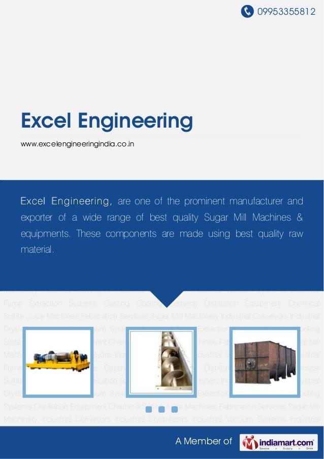 09953355812A Member ofExcel Engineeringwww.excelengineeringindia.co.inSugar Mill Machinery Industrial Conveyors Industrial...