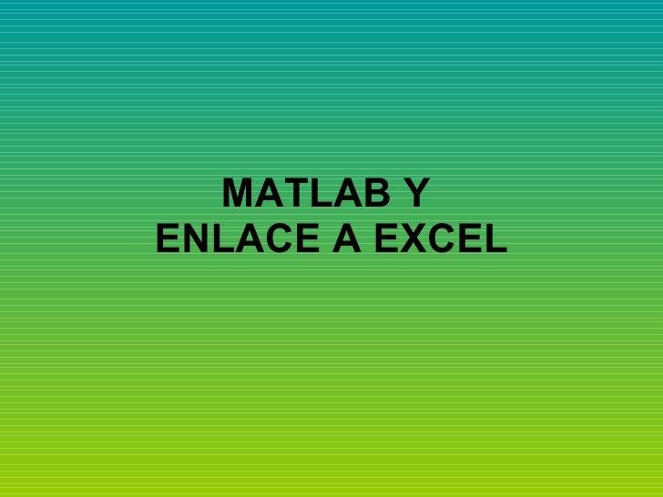 MATLAB Y  ENLACE A EXCEL