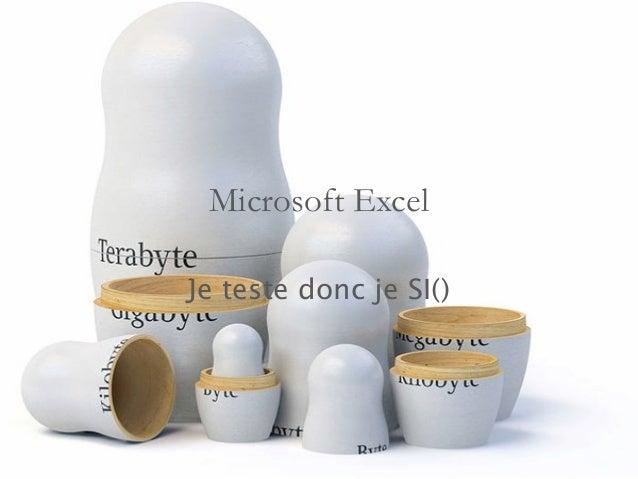 Microsoft Excel  Je teste donc je SI()