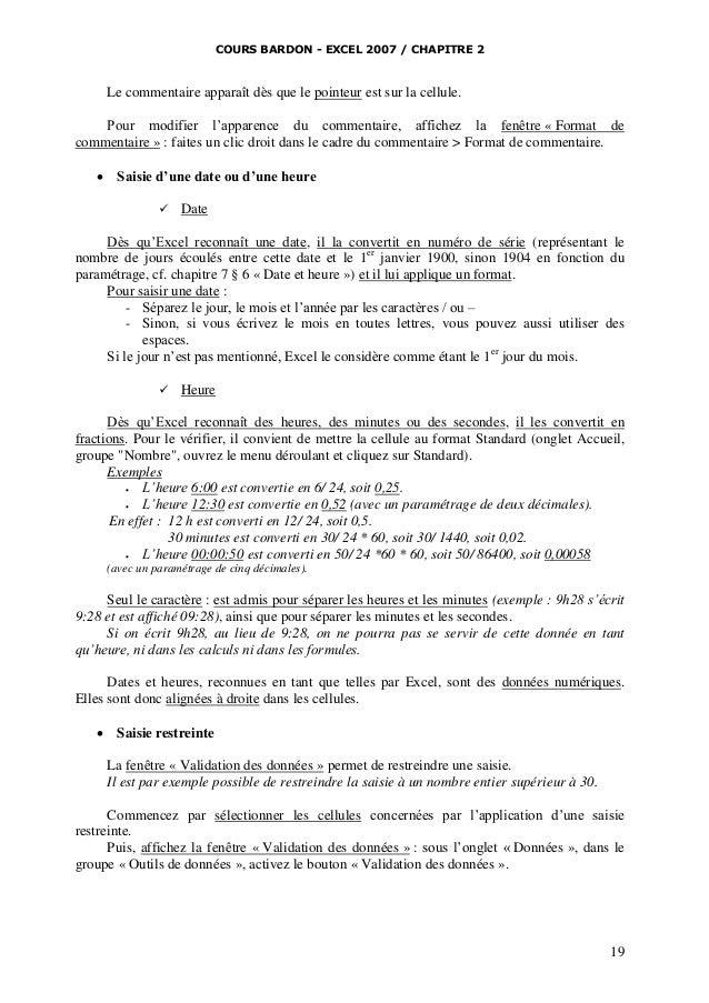 COURS BARDON - EXCEL 2007 / CHAPITRE 2  Le commentaire apparaît dès que le pointeur est sur la cellule. Pour modifier l'ap...