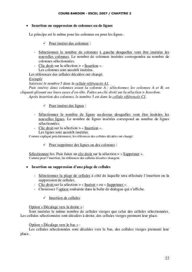 COURS BARDON - EXCEL 2007 / CHAPITRE 2    Insertion ou suppression de colonnes ou de lignes Le principe est le même pour ...