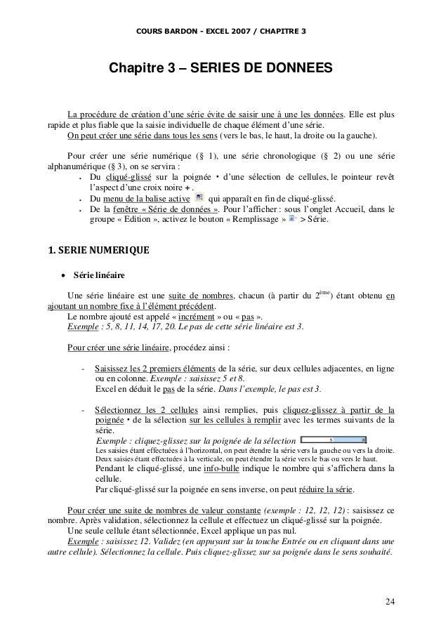 COURS BARDON - EXCEL 2007 / CHAPITRE 3  Chapitre 3 – SERIES DE DONNEES La procédure de création d'une série évite de saisi...