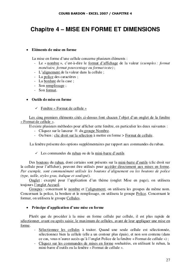 COURS BARDON - EXCEL 2007 / CHAPITRE 4  Chapitre 4 – MISE EN FORME ET DIMENSIONS   Eléments de mise en forme La mise en f...