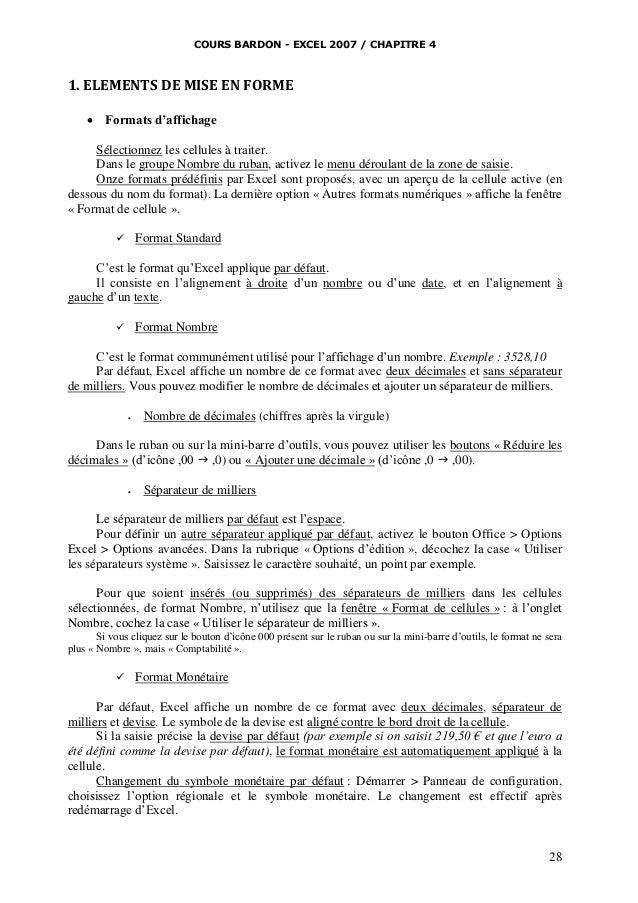 COURS BARDON - EXCEL 2007 / CHAPITRE 4  1. ELEMENTS DE MISE EN FORME   Formats d'affichage  Sélectionnez les cellules à t...