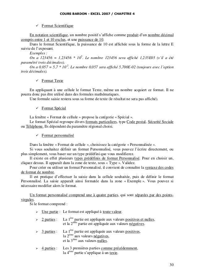 COURS BARDON - EXCEL 2007 / CHAPITRE 4    Format Scientifique  En notation scientifique, un nombre positif s'affiche comm...