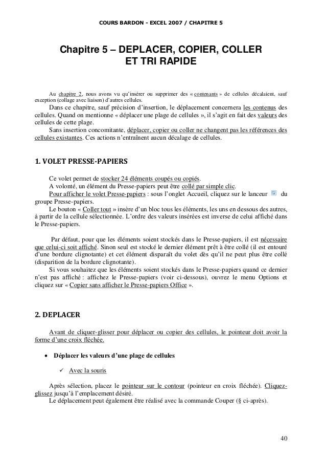 COURS BARDON - EXCEL 2007 / CHAPITRE 5  Chapitre 5 – DEPLACER, COPIER, COLLER ET TRI RAPIDE Au chapitre 2, nous avons vu q...
