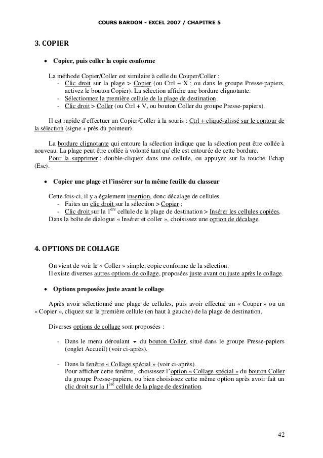 COURS BARDON - EXCEL 2007 / CHAPITRE 5  3. COPIER   Copier, puis coller la copie conforme La méthode Copier/Coller est si...