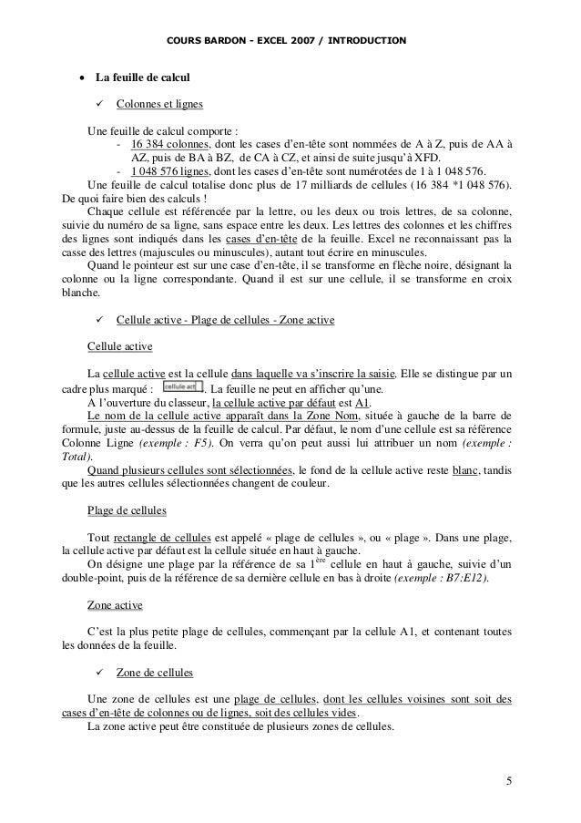 COURS BARDON - EXCEL 2007 / INTRODUCTION    La feuille de calcul   Colonnes et lignes  Une feuille de calcul comporte : ...