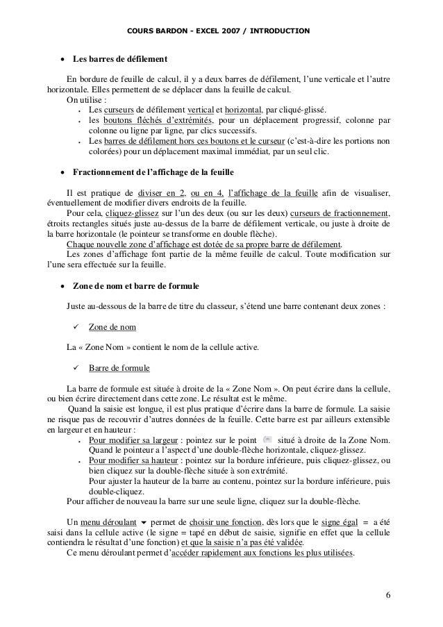 COURS BARDON - EXCEL 2007 / INTRODUCTION    Les barres de défilement  En bordure de feuille de calcul, il y a deux barres...