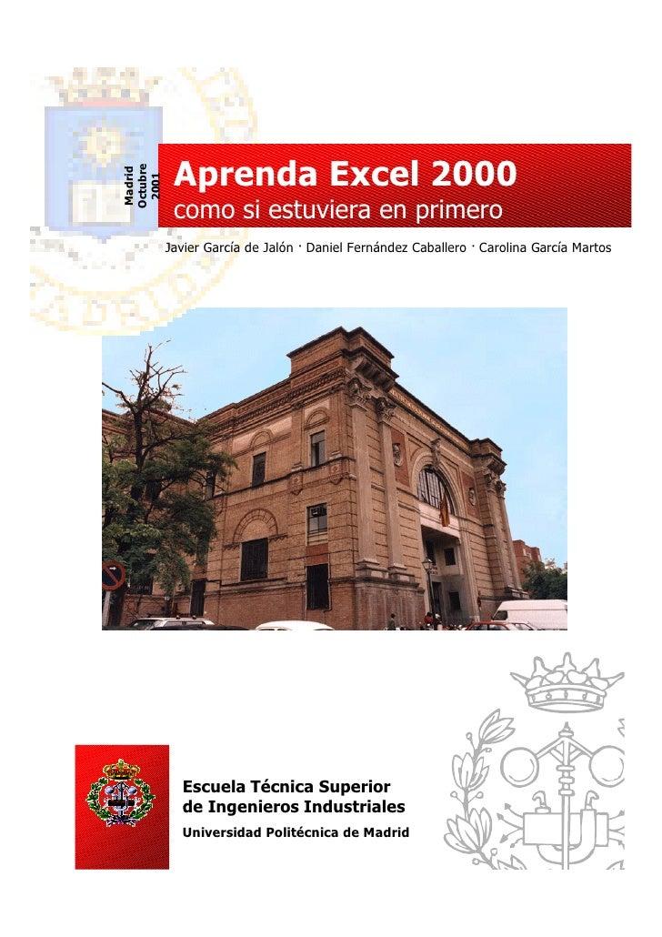 Octubre Madrid            Aprenda Excel 2000  2001            como si estuviera en primero           Javier García de Jaló...