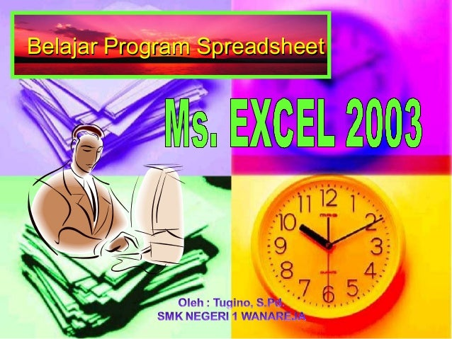 Belajar Program SpreadsheetBelajar Program Spreadsheet
