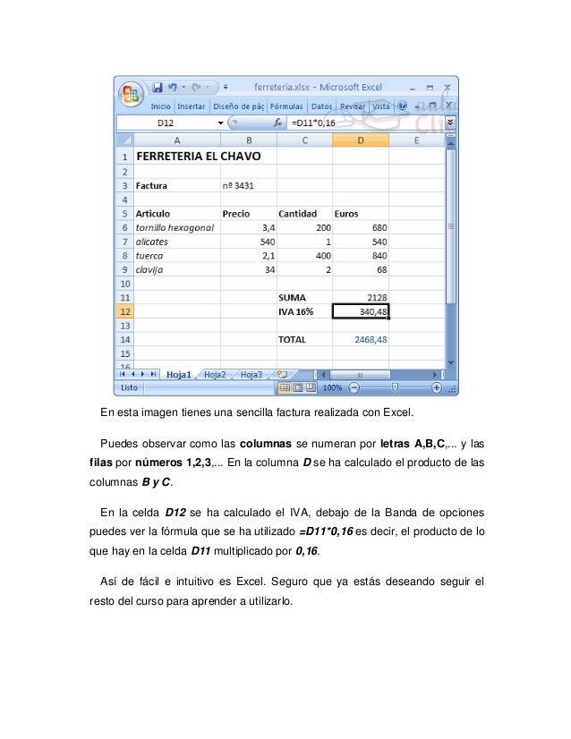 En esta imagen tienes una sencilla factura realizada con Excel.  Puedes observar como las columnas se numeran por letras A...