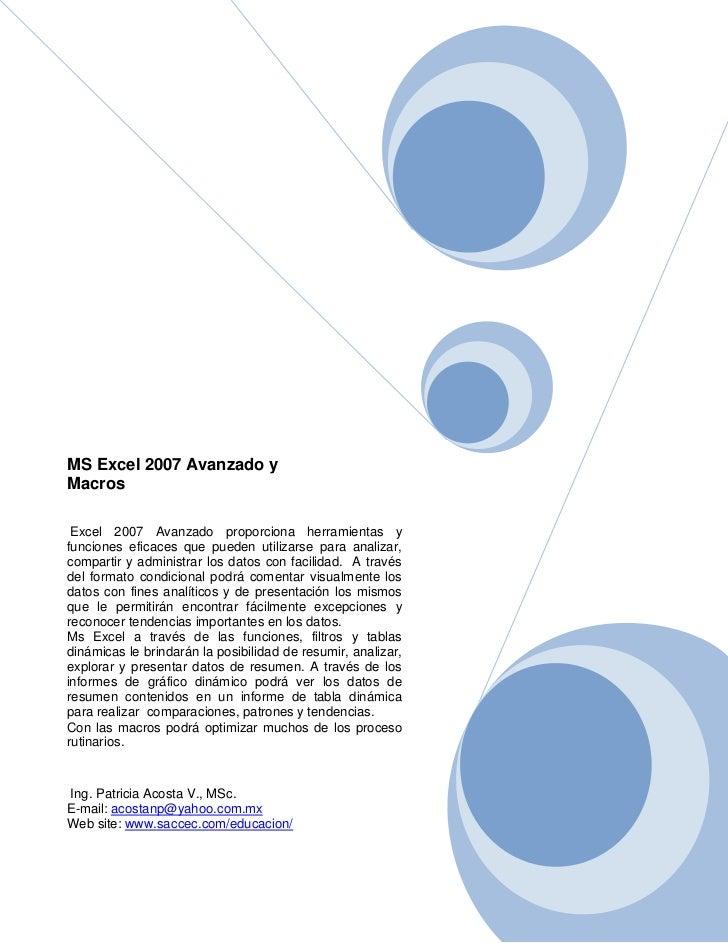 MS Excel 2007 Avanzado yMacros Excel 2007 Avanzado proporciona herramientas yfunciones eficaces que pueden utilizarse para...