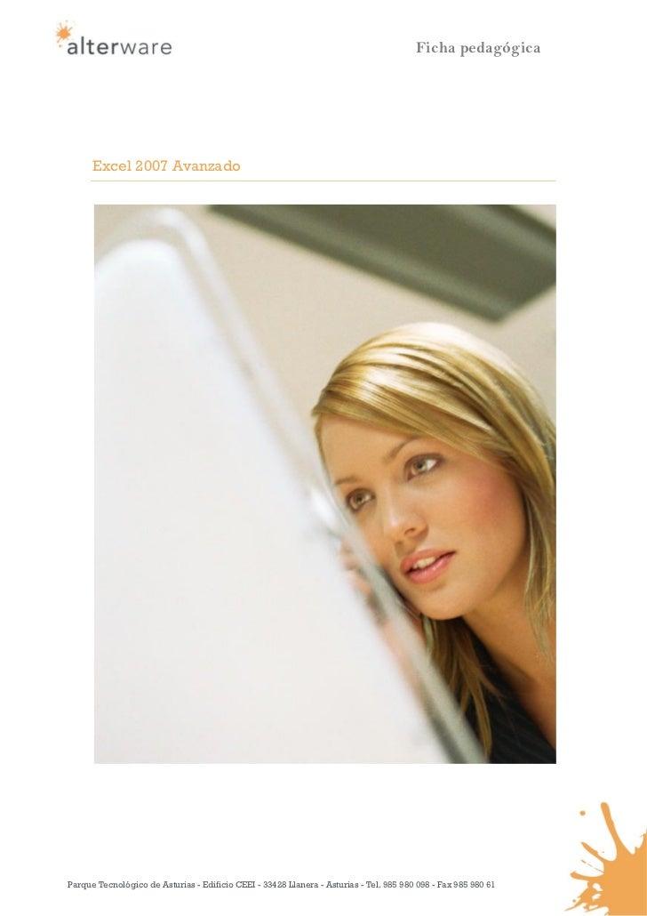 Ficha pedagógica      Excel 2007 AvanzadoParque Tecnológico de Asturias - Edificio CEEI - 33428 Llanera - Asturias - Tel. ...